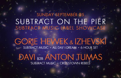 Subtract On The Pier 016: Gorje Hewek & Izhevski, DAVÍ B2B Anton Tumas