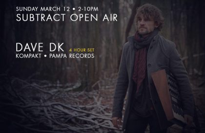 Subtract Open Air w/ Dave DK