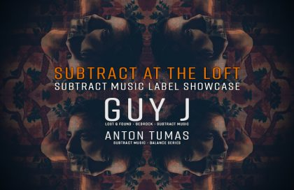 Subtract Music Label Showcase: Guy J