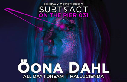 Subtract On The Pier Season Closer: Öona Dahl