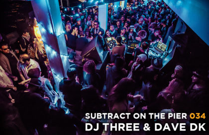 Subtract On The Pier 034: DJ Three & Dave DK