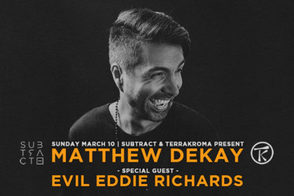 Subtract & Terrakroma | Matthew Dekay & Evil Eddie Richards