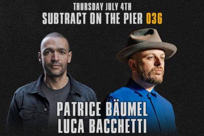 Subtract On The Pier 036: Patrice Bäumel & Luca Bacchetti